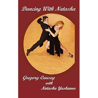 Dancing With Natasha by Causey & Gregory