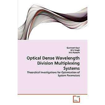 Optical Dense Wavelength Division Multiplexing Systems by Kaur & Gurmeet