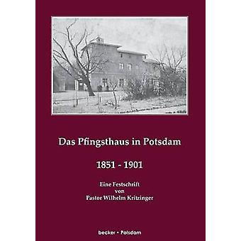 Das Pfingsthaus zu Potsdam 18511901Eine Festschrift by Kritzinger & Wilhelm