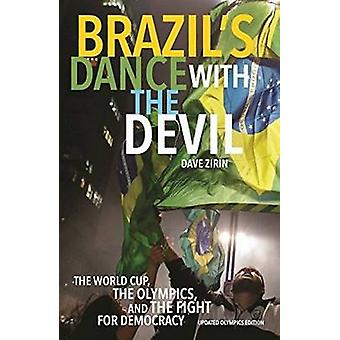 Brazil's Dance with the Devil (Updated Olympics Edition) - The World C