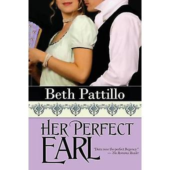Her Perfect Earl by Pattillo & Beth