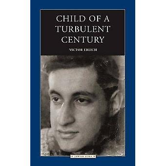 Child of a Turbulent Century by Victor Erlich - 9780810123502 Book