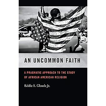 En ovanlig tro - En pragmatisk inställning till studiet av afrikanska Ameri
