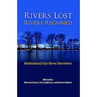 Rivers Lost - Rivers Regained - Rethinking City-River Relations by Mar