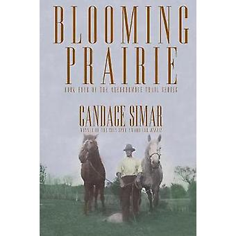Blooming Prairie by Candace Simar - 9780878396337 Book