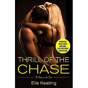 Thrill of the Chase by Elle Keating - 9781455535002 Book