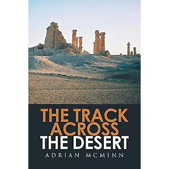 The Track Across the Desert by Adrian McMinn - 9781514497142 Book