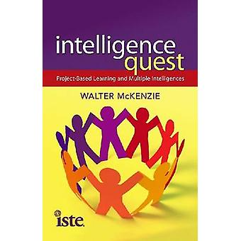 Intelligence Quest - Project-Based Learning and Multiple Intelligences