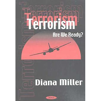 Terrorism - Are We Ready? by Diana Miller - 9781590331521 Book