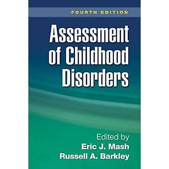 Assessment of Childhood Disorders (4th Revised edition) by Eric J. Ma