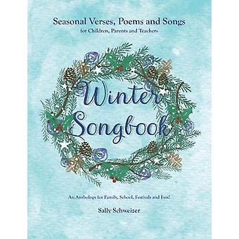 Winter Songbook - Seasonal Verses - Poems and Songs for Children - Par