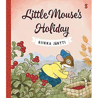 Little Mouse's Holiday by Riikka Jantti - 9781911617990 Book
