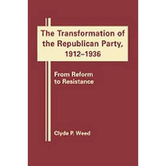 The Transformation of the Republican Party - 1920-1940 - From Reform t