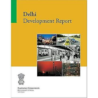 Delhi Development Report - Planning Commission by Government of India