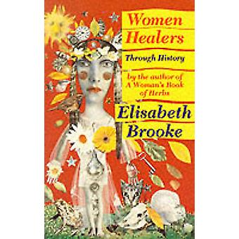Women Healers Through History by Elisabeth Brooke - 9780704343245 Book