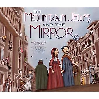 The Mountain Jews and the Mirror by Ruchama Feuman - 9781467738965 Bo