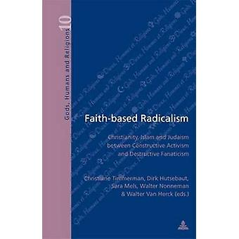 Faith-based Radicalism - Christianity - Islam and Judaism Between Cons