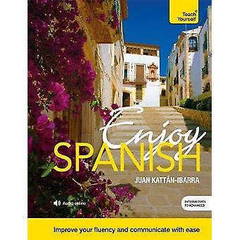 Enjoy Spanish Intermediate to Upper Intermediate Course by KattanIbarra & Juan