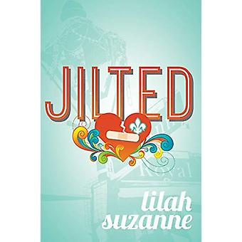 Jilted by Lilah Suzanne - 9781945053641 Book