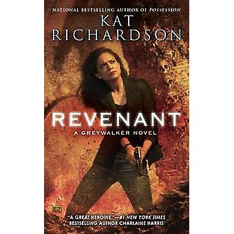 Revenant - A Greywalker Novel by Kat Richardson - 9780451468369 Book