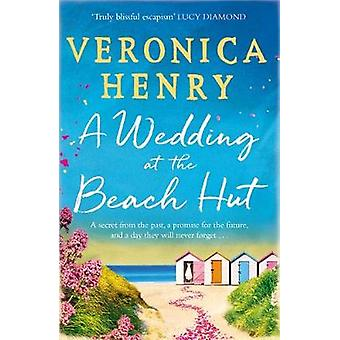 A Wedding at the Beach Hut by Veronica Henry - 9781409183556 Book