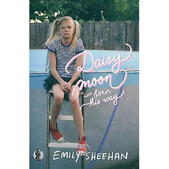 Daisy Moon Was Born This Way by Emily Sheehan - 9781760622732 Book