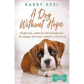 A Dog Without Hope - Neglected - unloved and abandoned - the puppy tha
