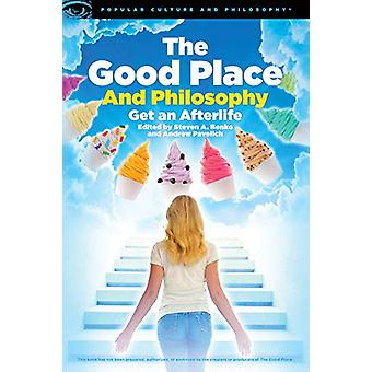 The Good Place and Philosophy by Steven A. Benko - 9780812694765 Book