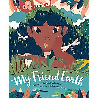 My Friend Earth by Patricia MacLachlan - 9780811879101 Book