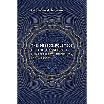 The Design Politics of the Passport - Materiality - Immobility - and D