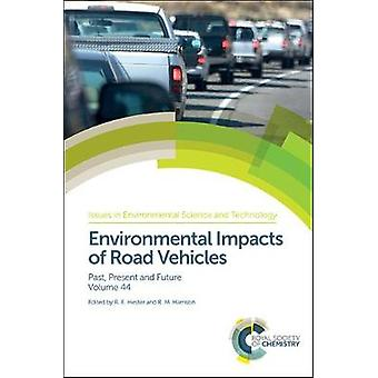 Environmental Impacts of Road Vehicles - Past - Present and Future by