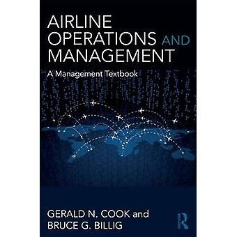 Airline Operations and Management  A Management Textbook by Gerald N Cook & Bruce G Billig