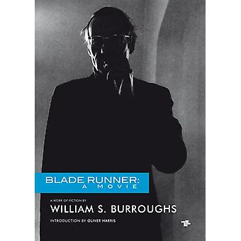 Blade Runner A Movie by Burroughs & William S