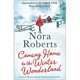 Coming Home To The Winter Wonderland by Roberts & Nora