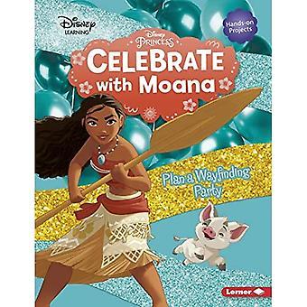 Feiern Sie mit Moana: Planen Sie eine Wayfinding Party (Disney Princess Celebrations)