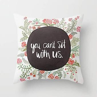 Mean You Can't Sit With Us Pillow Cover