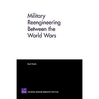 Military Reengineering Between the World Wars by Brett Steele - 97808