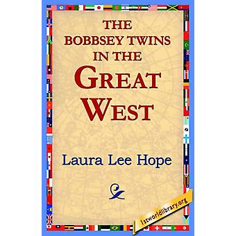 The Bobbsey Twins in the Great West by Laura Lee Hope - 9781421804651
