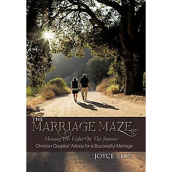 The Marriage Maze... Shining His Light on the Journey - Christian Coup