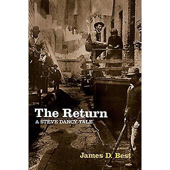 The Return - A Steve Dancy Tale by James D Best - 9781627870085 Book