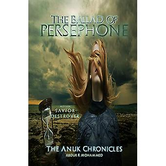 The Ballad of Persephone by Abdur R Mohammed - 9781732475366 Book