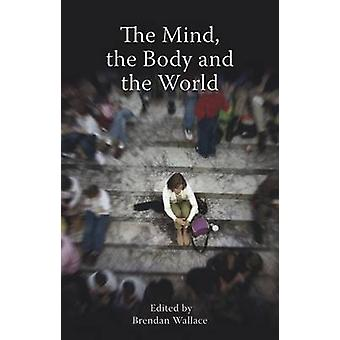 The Mind - the Body and the World - Psychology After Cognitivism? by T
