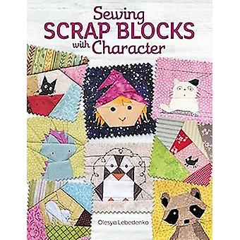 Sewing Scrap Blocks with Character Landauer 60 Fresh Modern Patchwork Patterns for Quilters including Baby Dragons Raccoons Elephants Lions Bunnies Foxes  More StepbyStep Instructions