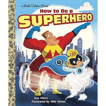Comment être un super-héros Petit livre d'or Petits livres d'or