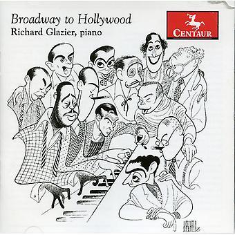 Richard Glazier - Broadway to Hollywood [CD] USA import
