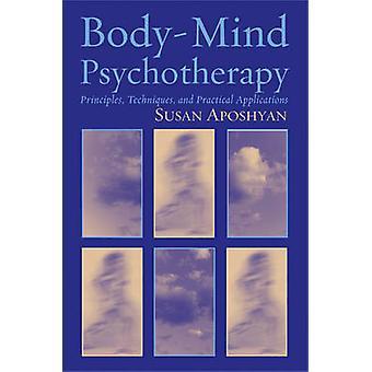 BodyMind psykoterapi principer tekniker och praktiska tillämpningar av Susan Aposhyan