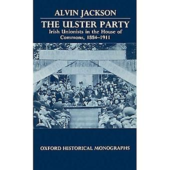 The Ulster Party: Irish Unionists in the House of Commons, 1884-1911 (Oxford Historical Monographs)