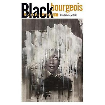 Black Bourgeois Class and Sex in the Flesh