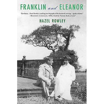 Franklin ed Eleanor - un matrimonio straordinario da Hazel Rowley - 978