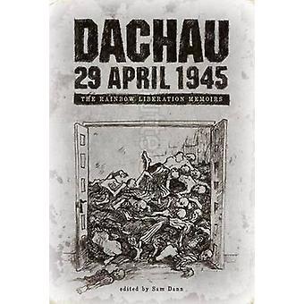 Dachau 29 April 1945 - The Rainbow Liberation Memoirs by Sam Dann - 97